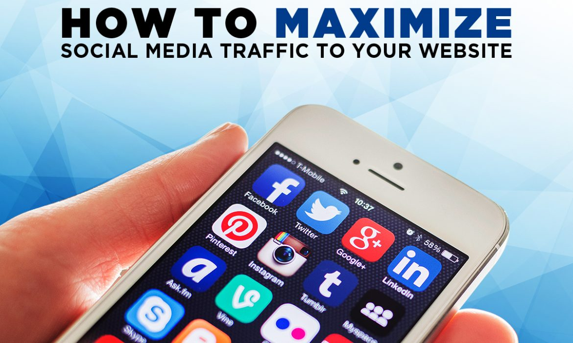 How to Maximize Social Media Traffic to Your Website